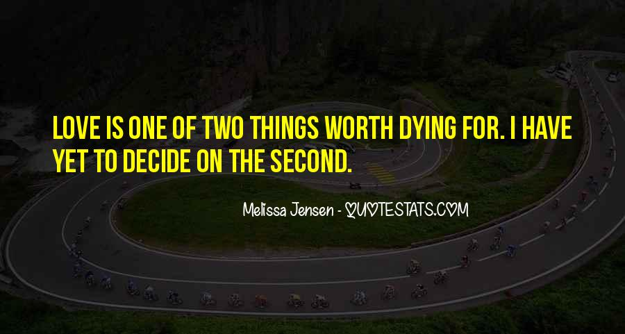 Things Worth Dying For Quotes #713510