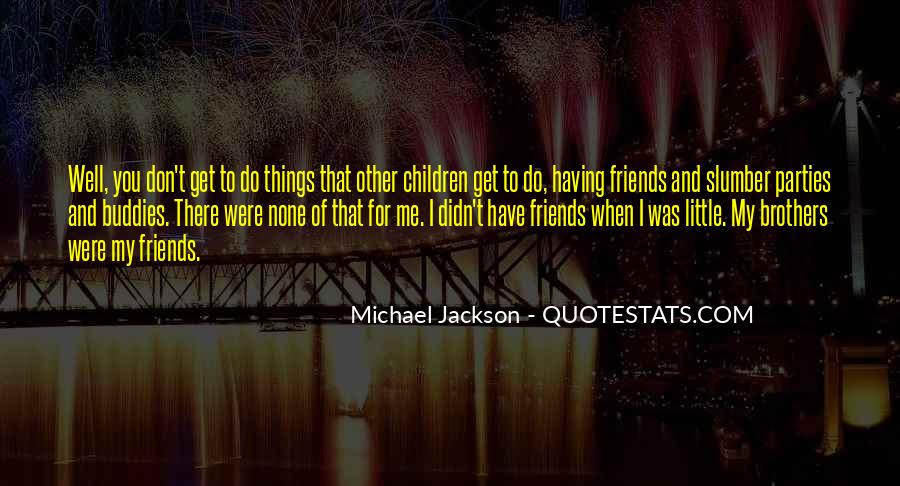 Things You Do For Friends Quotes #1855120