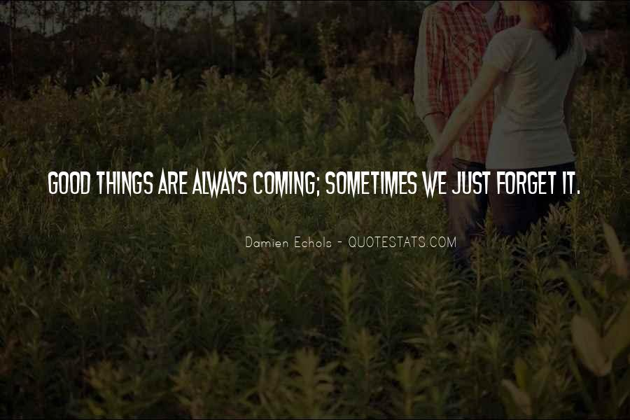 Things You Never Forget Quotes #147796