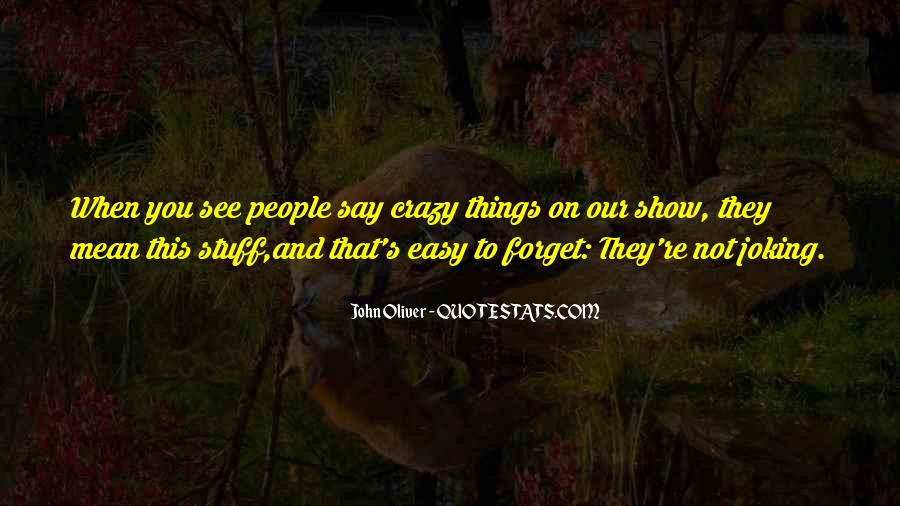 Things You Never Forget Quotes #290531