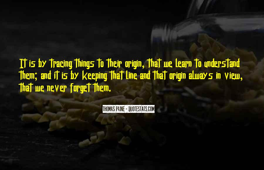 Things You Never Forget Quotes #314027