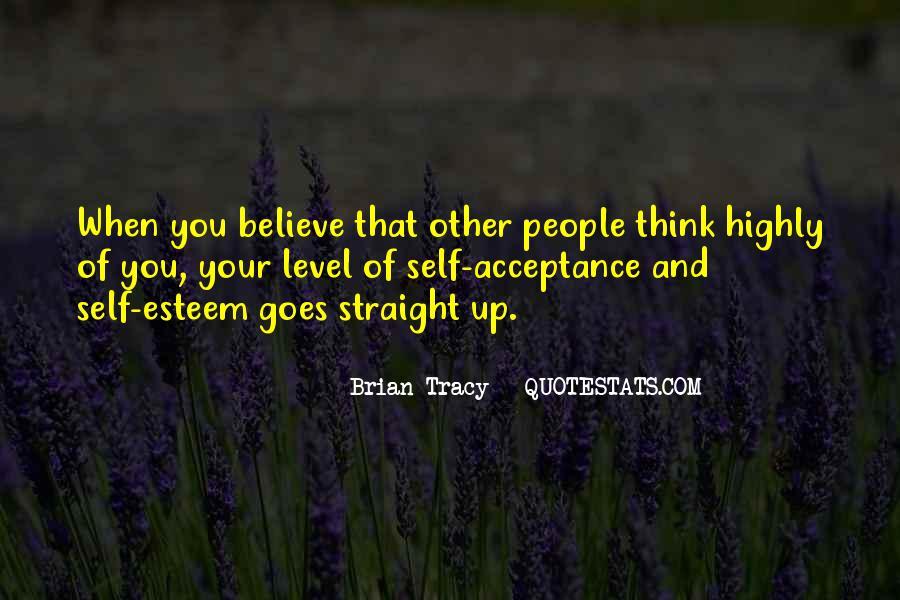 Think Highly Of Yourself Quotes #1481