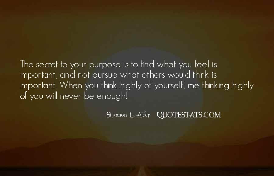 Think Highly Of Yourself Quotes #709108