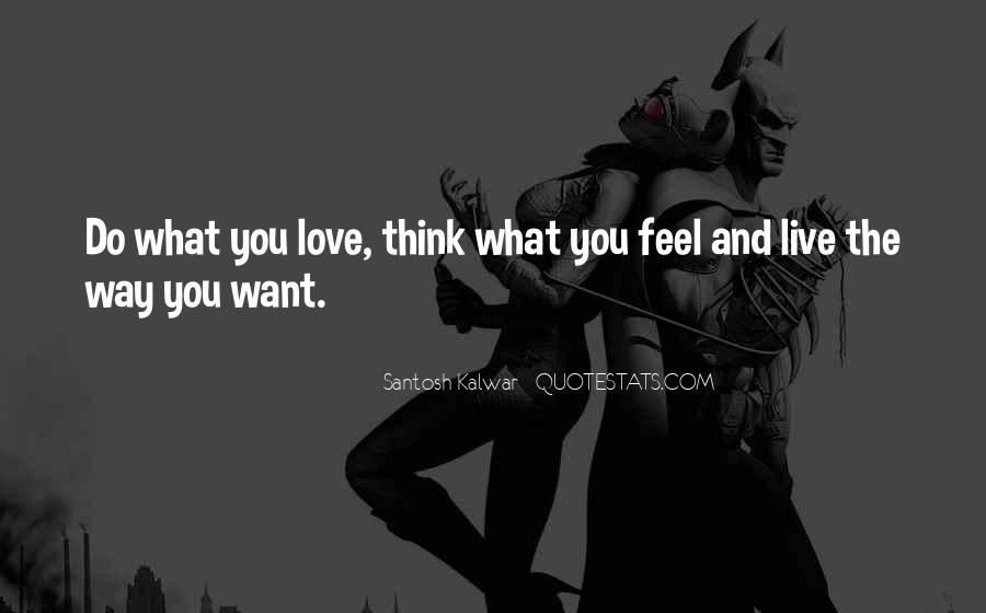Think Love You Quotes #16476