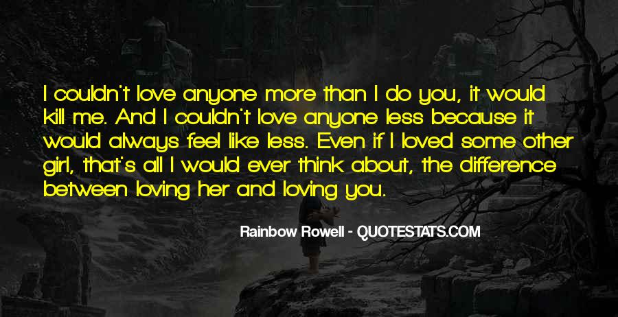 Think Love You Quotes #23557