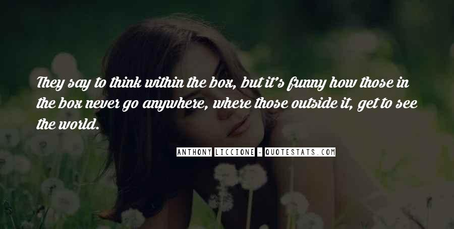Think Outside The Box Funny Quotes #950053