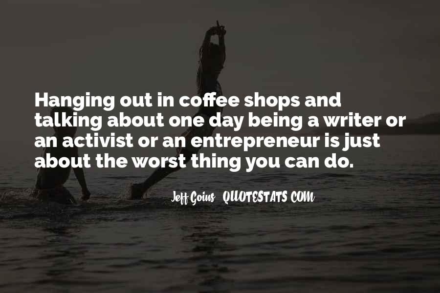 Quotes About Being An Activist #1078990