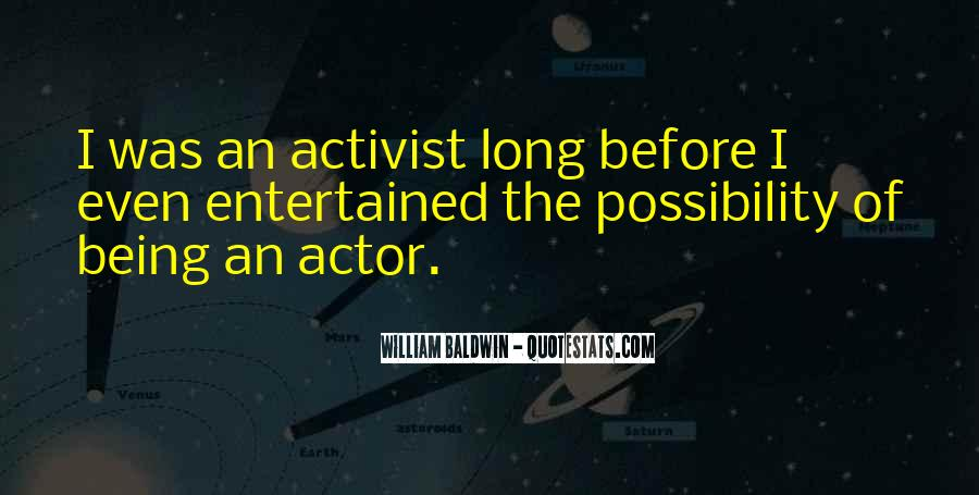 Quotes About Being An Activist #1873859