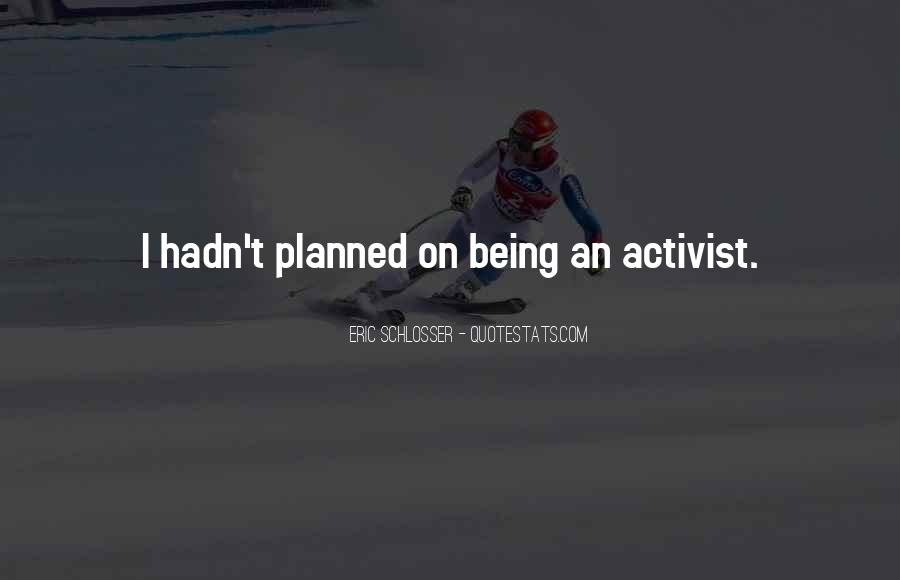 Quotes About Being An Activist #557220
