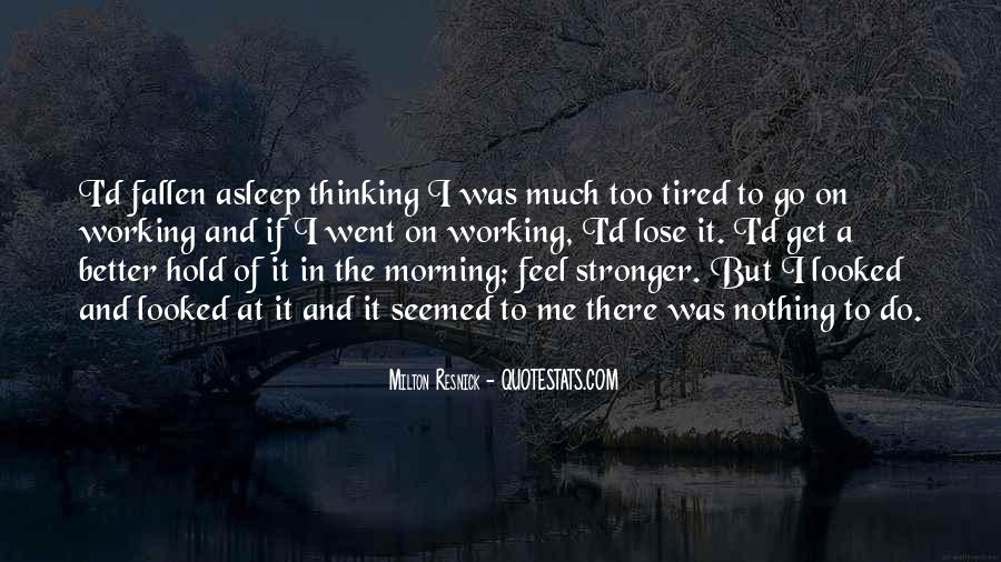 Thinking Too Much To Sleep Quotes #80179