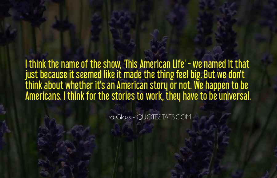 This American Life Quotes #1285949