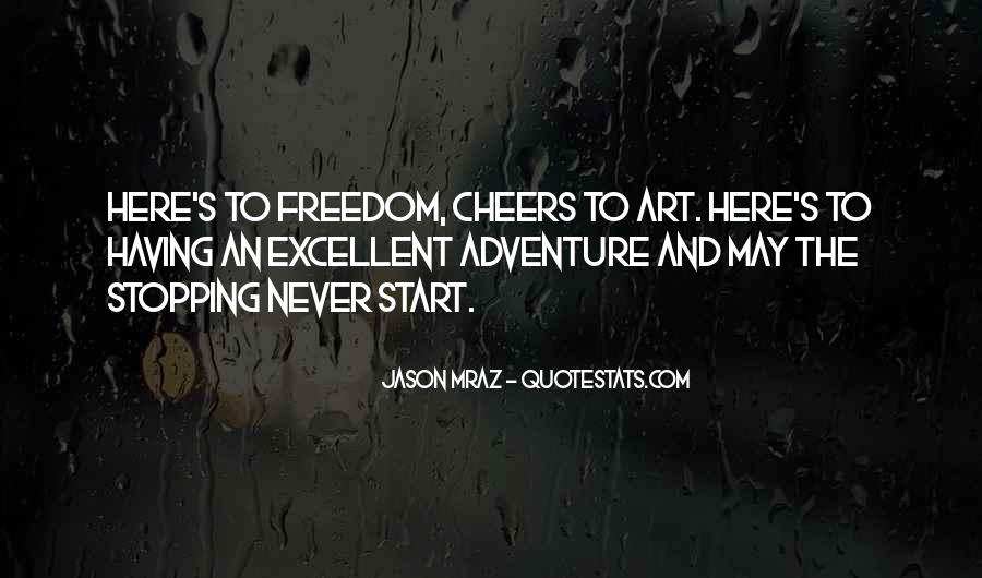 Quotes About Adventure And Freedom #1741501