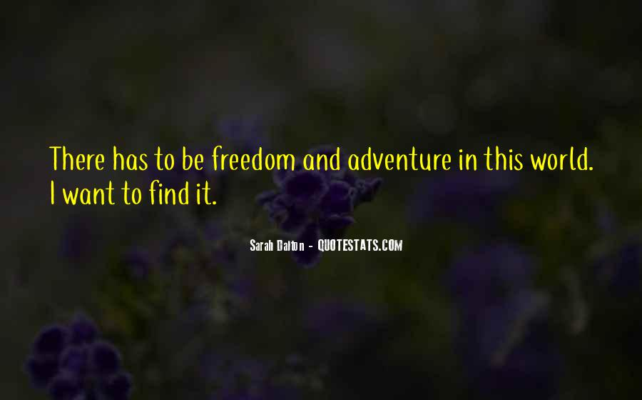 Quotes About Adventure And Freedom #33970