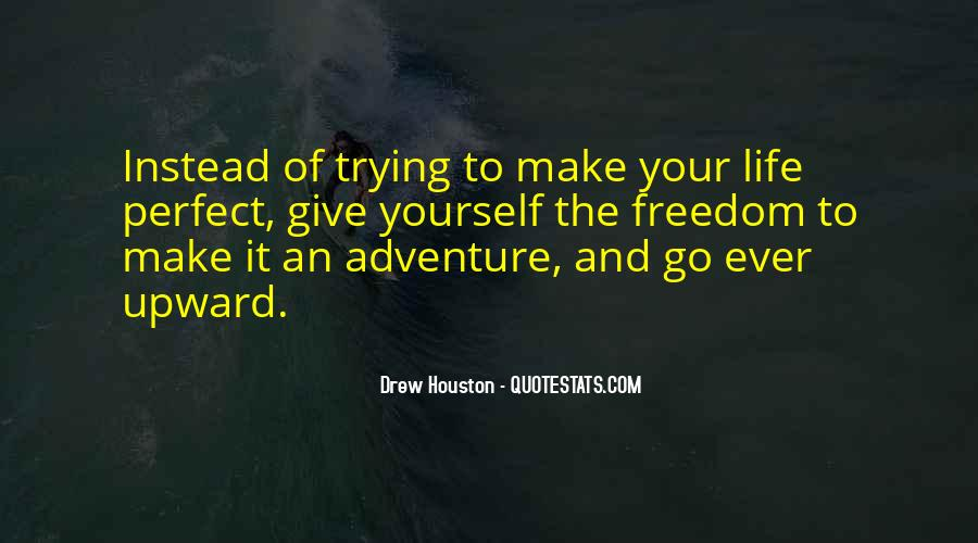Quotes About Adventure And Freedom #999162
