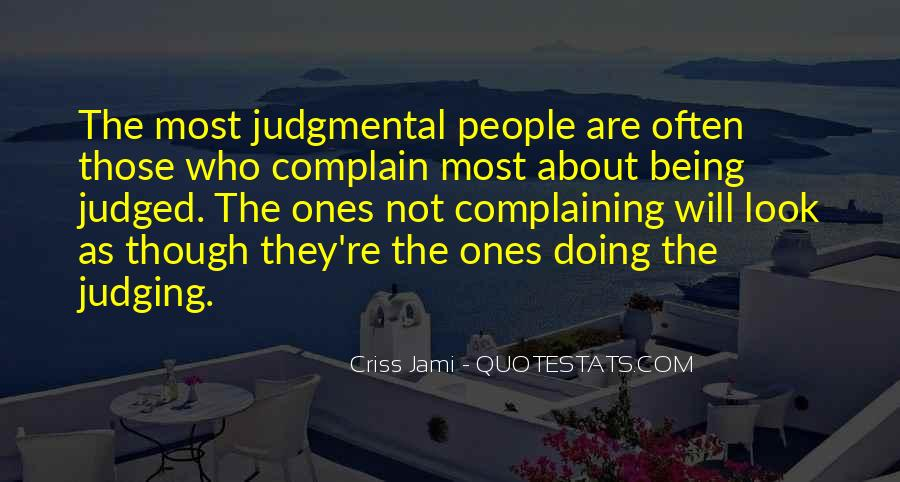 Those Who Complain Quotes #1235099