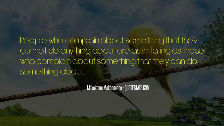 Those Who Complain Quotes #1530165