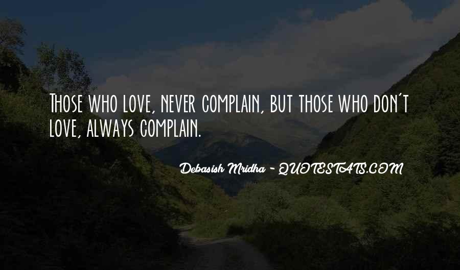 Those Who Complain Quotes #369912