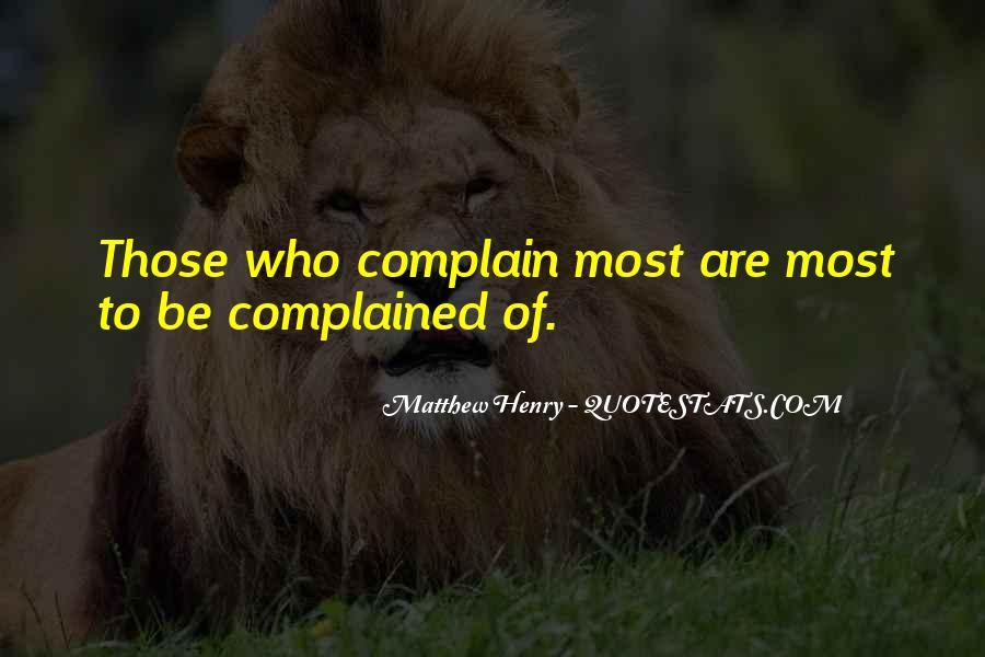 Those Who Complain Quotes #687427