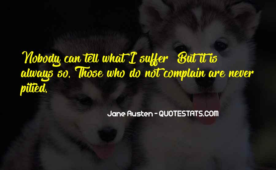 Those Who Complain Quotes #871155