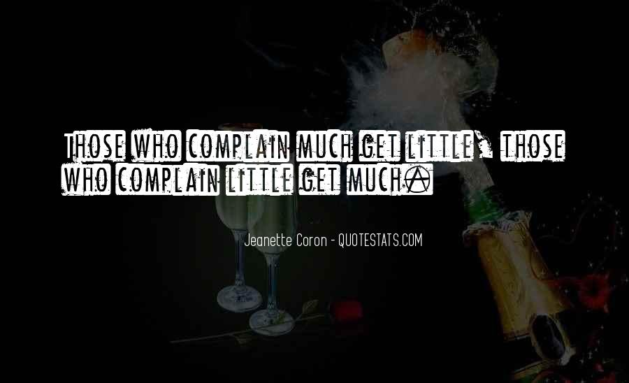 Those Who Complain Quotes #911276