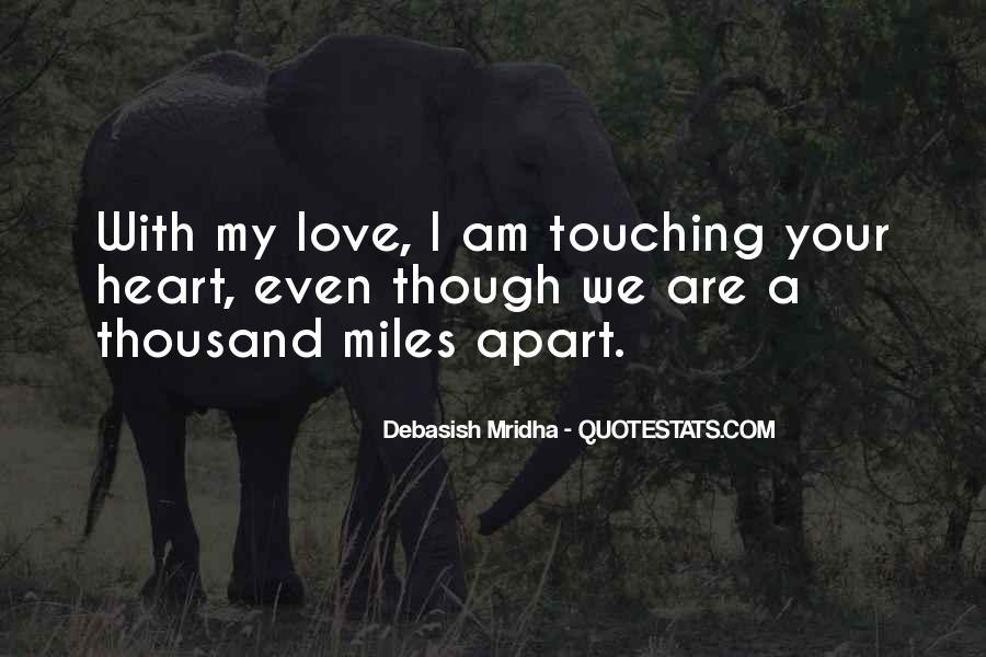 Though We're Miles Apart Quotes #1241180