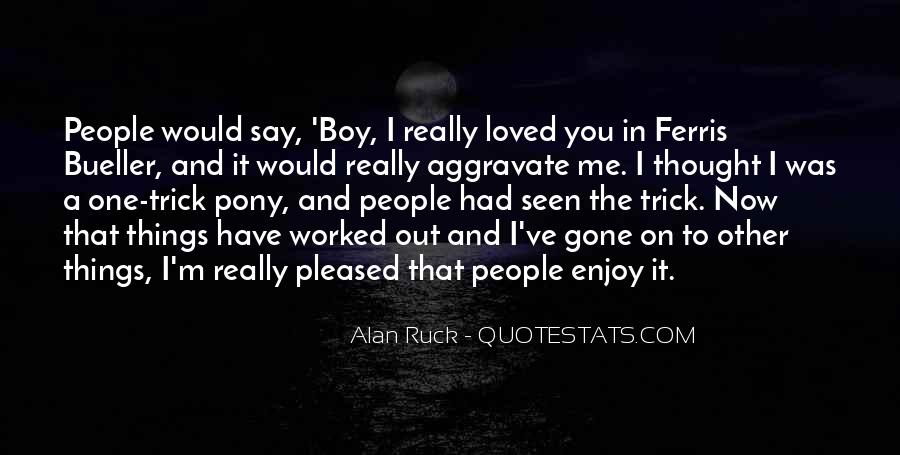 Thought You Loved Me Quotes #1392721