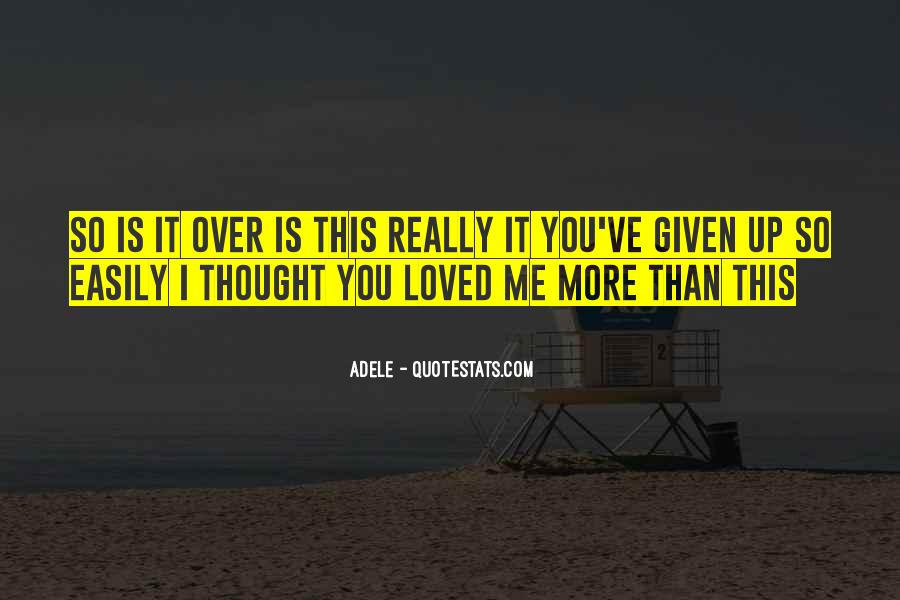 Thought You Loved Me Quotes #246348