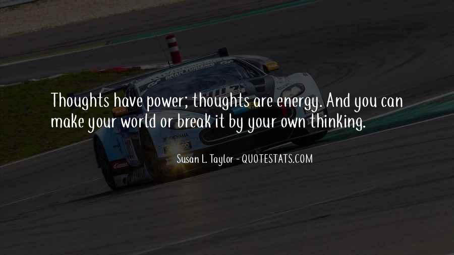 Thoughts Are Energy Quotes #1133731