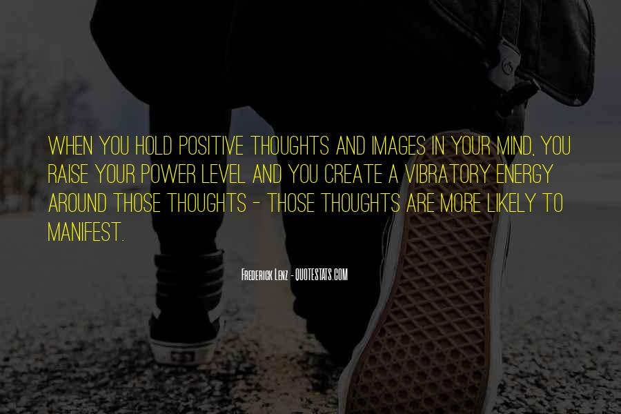 Thoughts Are Energy Quotes #1779990