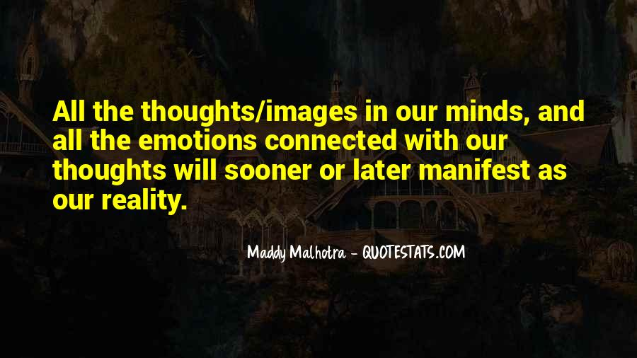 Thoughts Manifest Reality Quotes #1174522