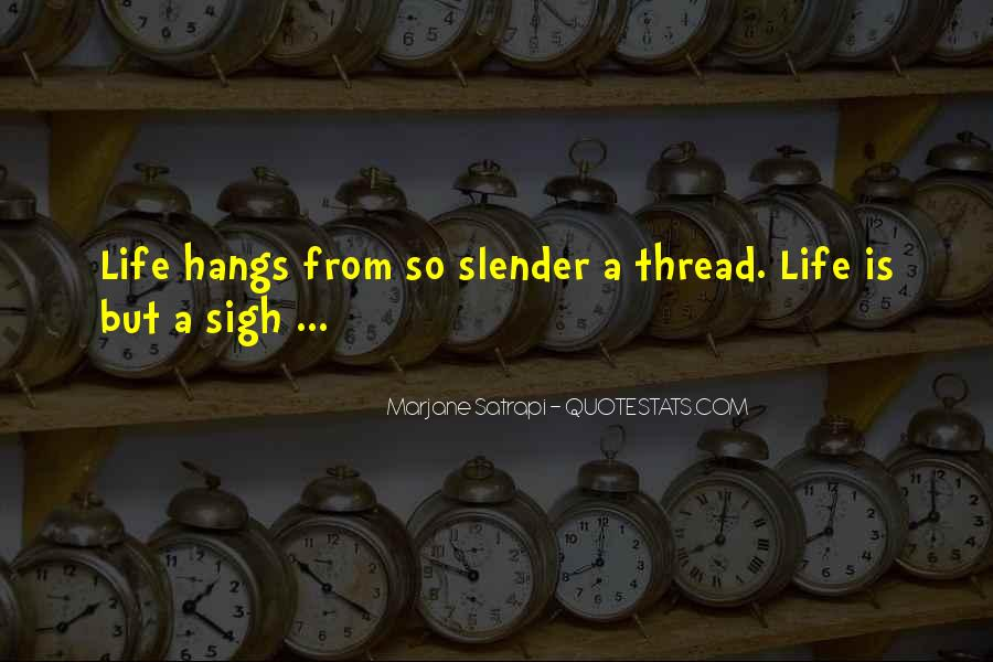 Thread Life Quotes #632548