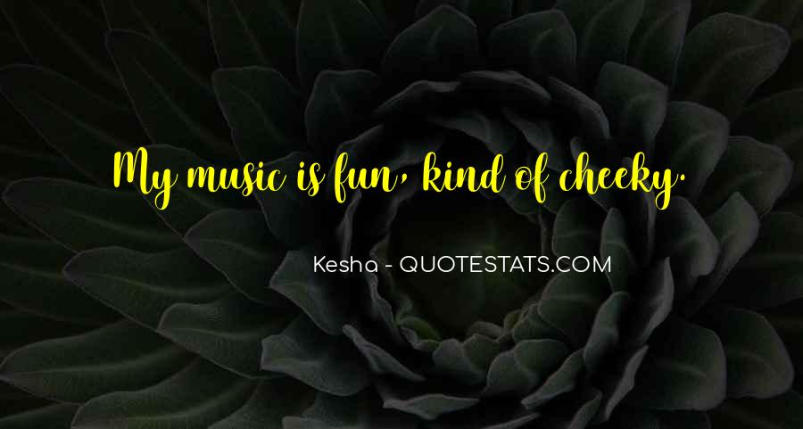 Quotes About Kesha #765554
