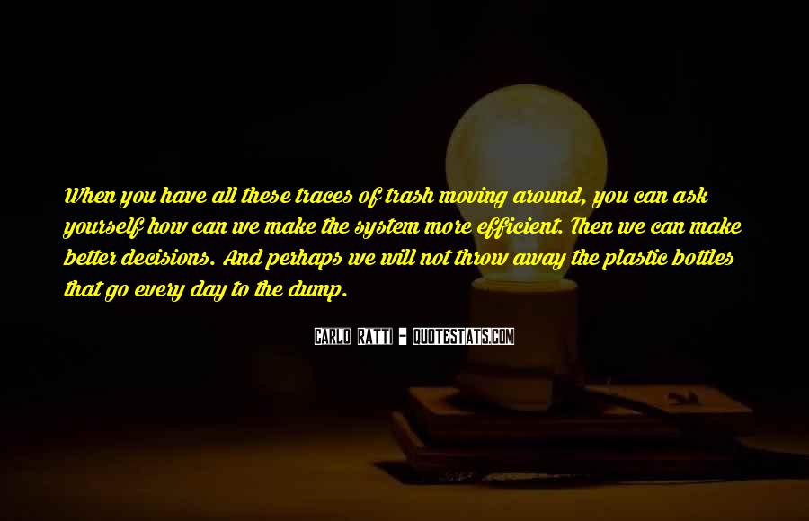 Throw Your Trash Away Quotes #1095351