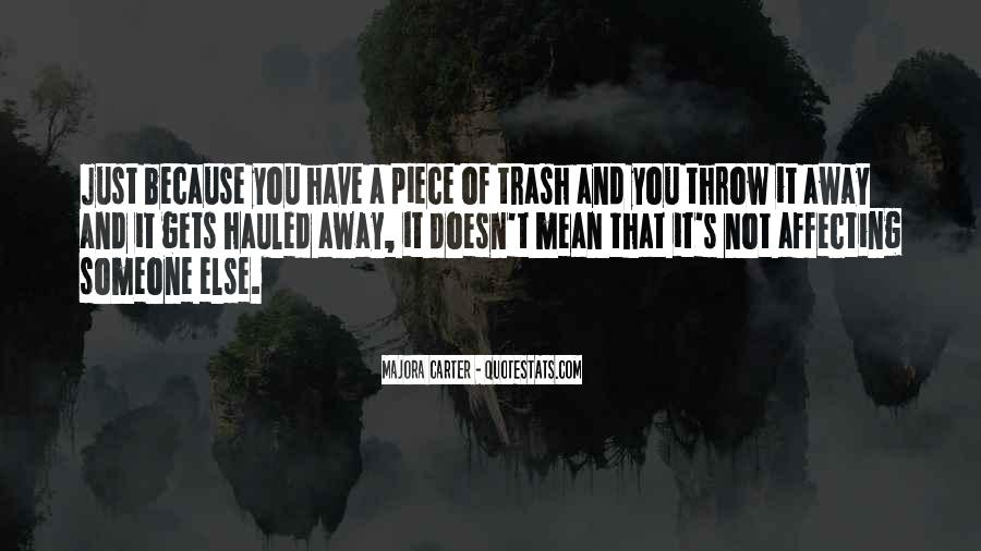 Throw Your Trash Away Quotes #1462020