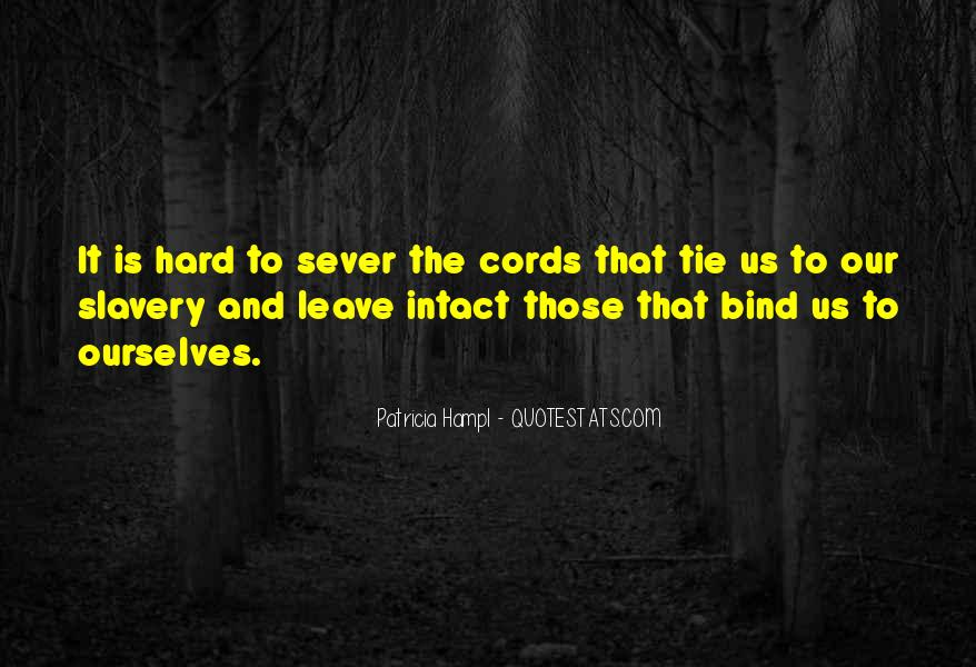 Ties That Bind Us Quotes #1714512