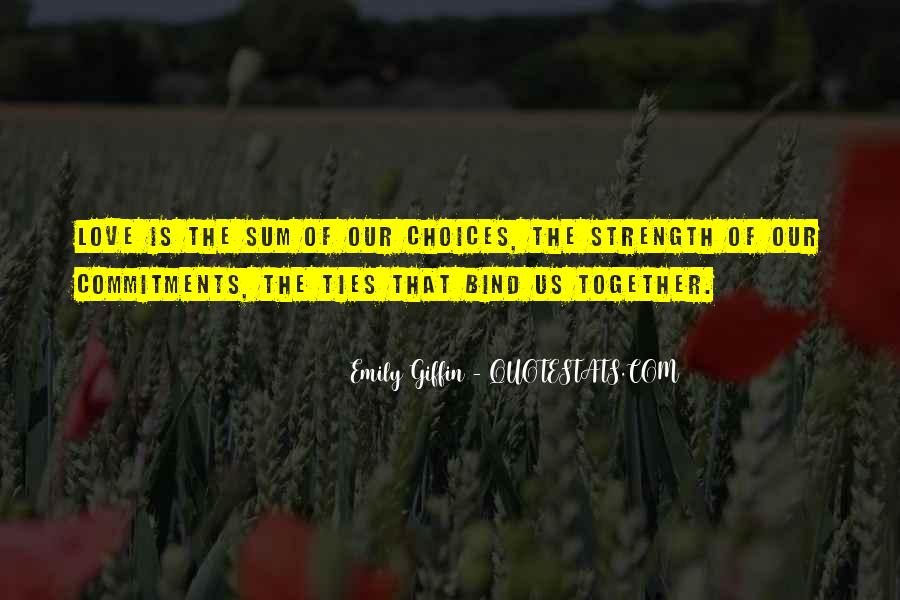 Ties That Bind Us Quotes #5180