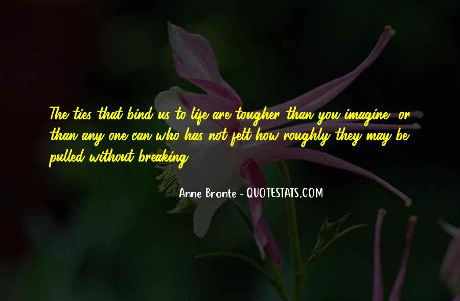 Ties That Bind Us Quotes #95428
