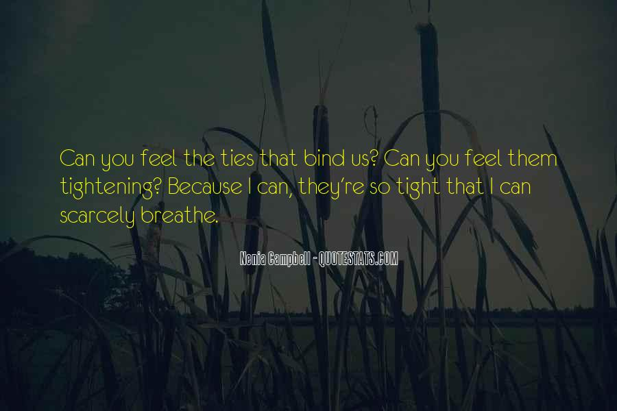 Ties That Bind Us Quotes #997682
