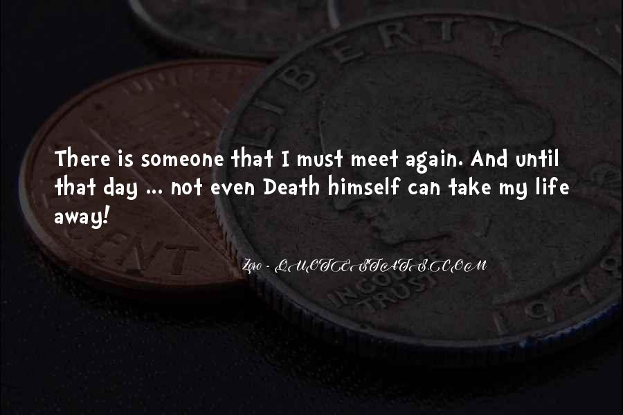 Till The Day We Meet Again Quotes #940999