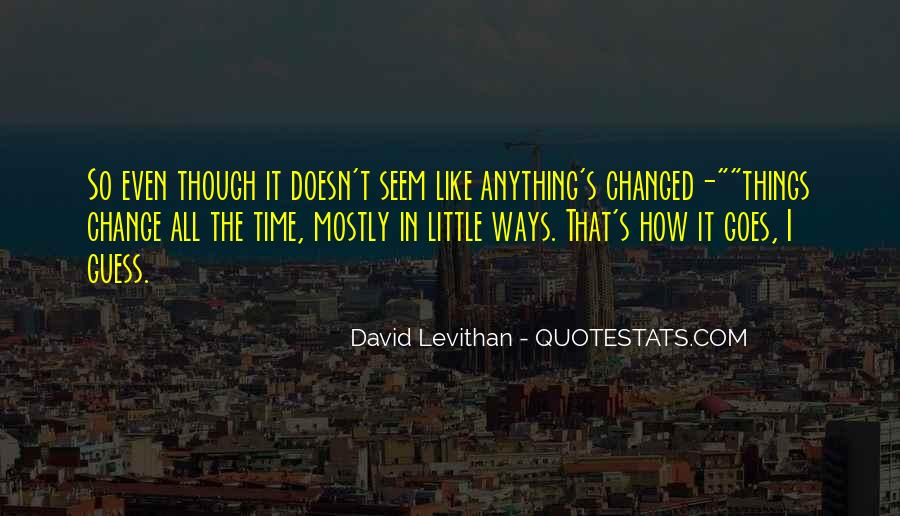 Time Changes All Quotes #1051496
