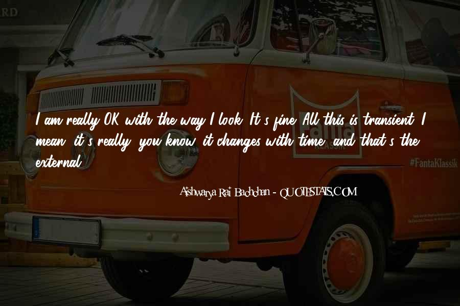 Time Changes All Quotes #1058771