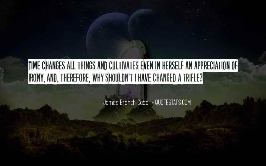 Time Changes All Quotes #363521