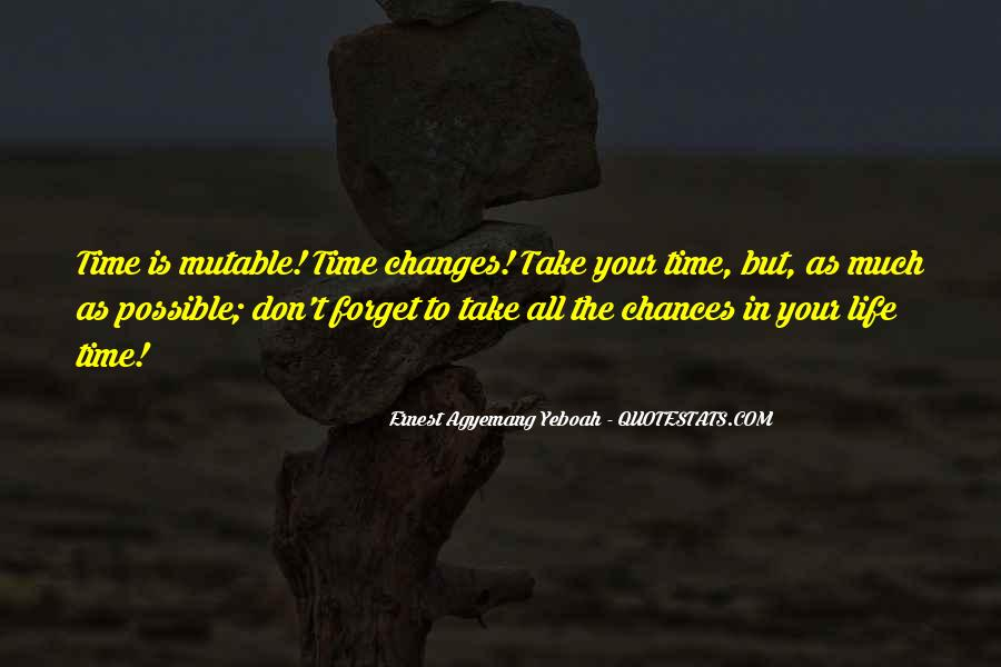 Time Changes All Quotes #421390