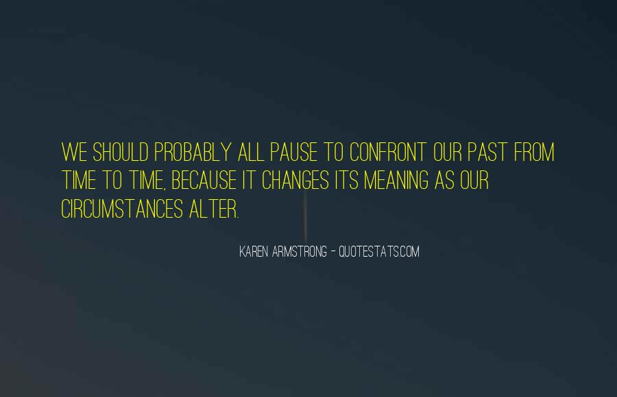 Time Changes All Quotes #600722