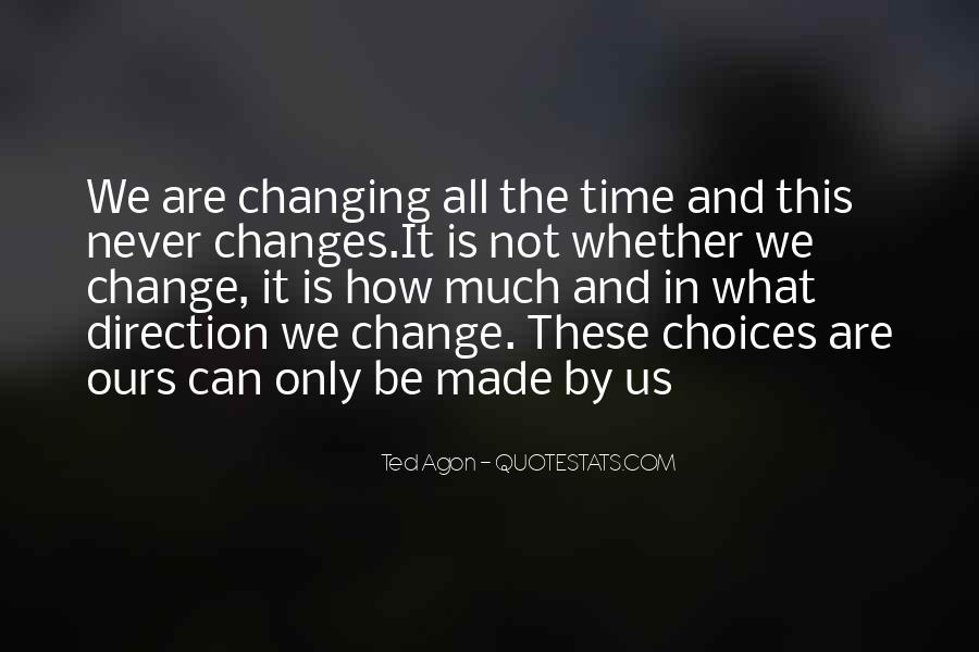 Time Changes All Quotes #735551