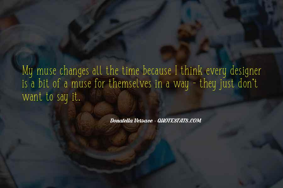 Time Changes All Quotes #842650