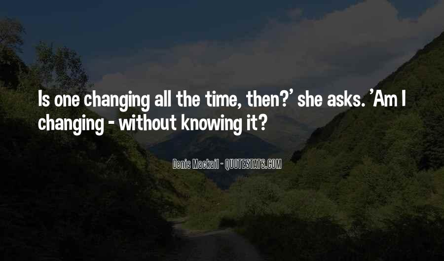 Time Changes All Quotes #991747