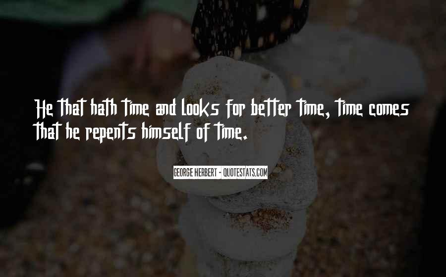 Time Comes Quotes #107034