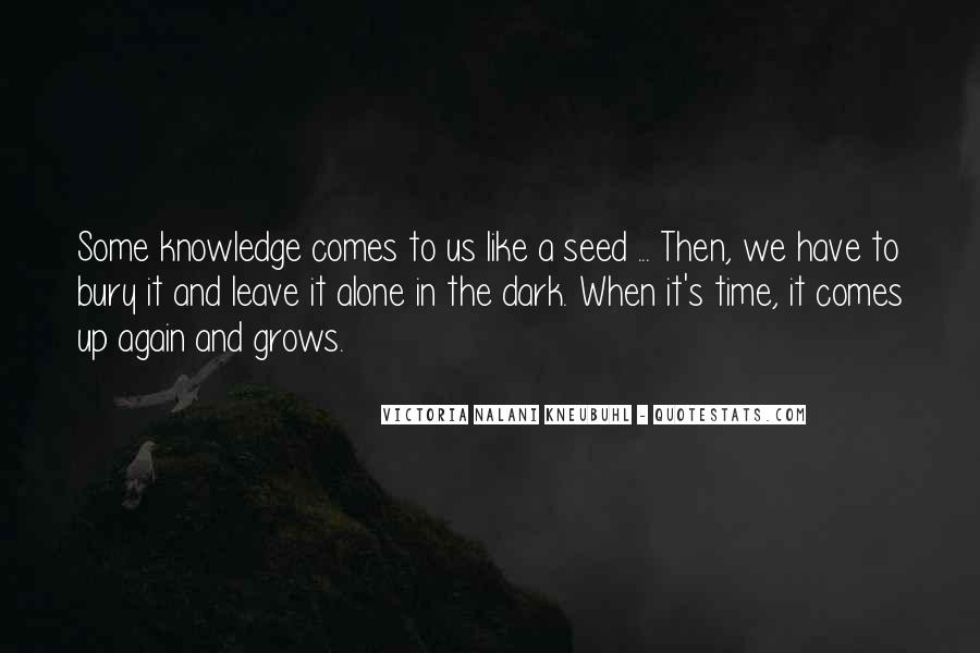 Time Comes Quotes #30326