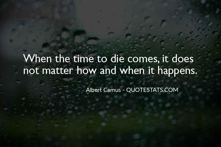 Time Comes Quotes #42076
